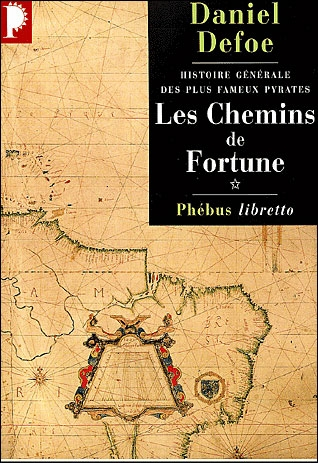 LES CHEMINS DE FORTUNE (HISTOIRE GENERALE FAMEUX PIRATES 1)