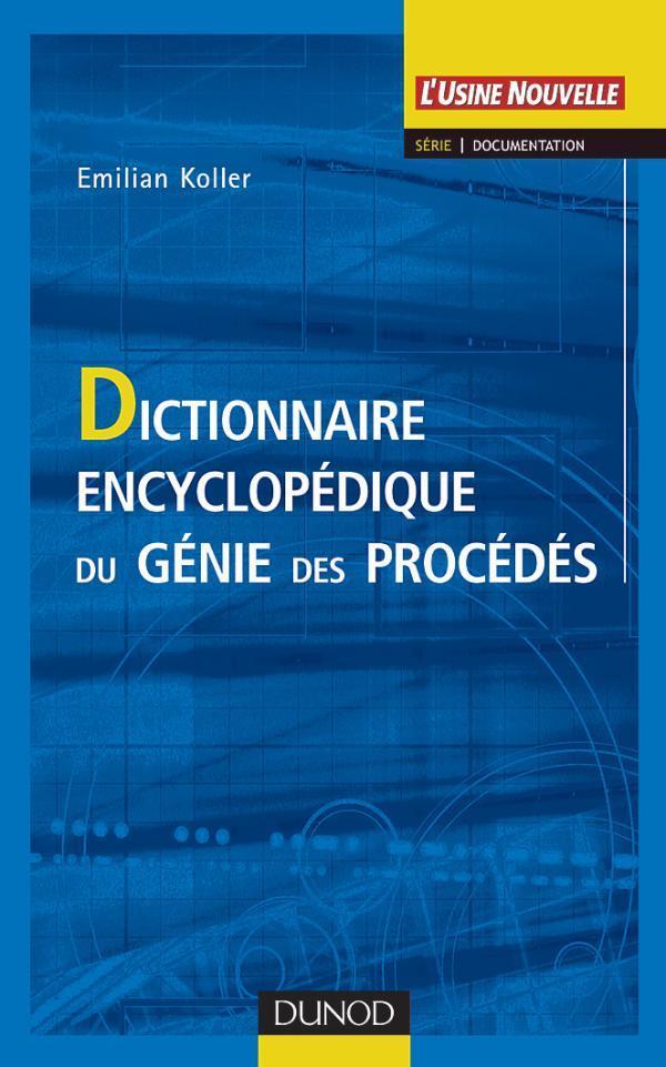 Dictionnaire Encyclopedique Du Genie Des Procedes