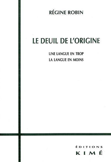 LE DEUIL DE L'ORIGINE : UNE LANGUE EN TROP, LA LANGUE EN MOINS