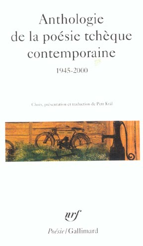ANTHOLOGIE DE LA POESIE TCHEQUE CONTEMPORAINE 1945/2000