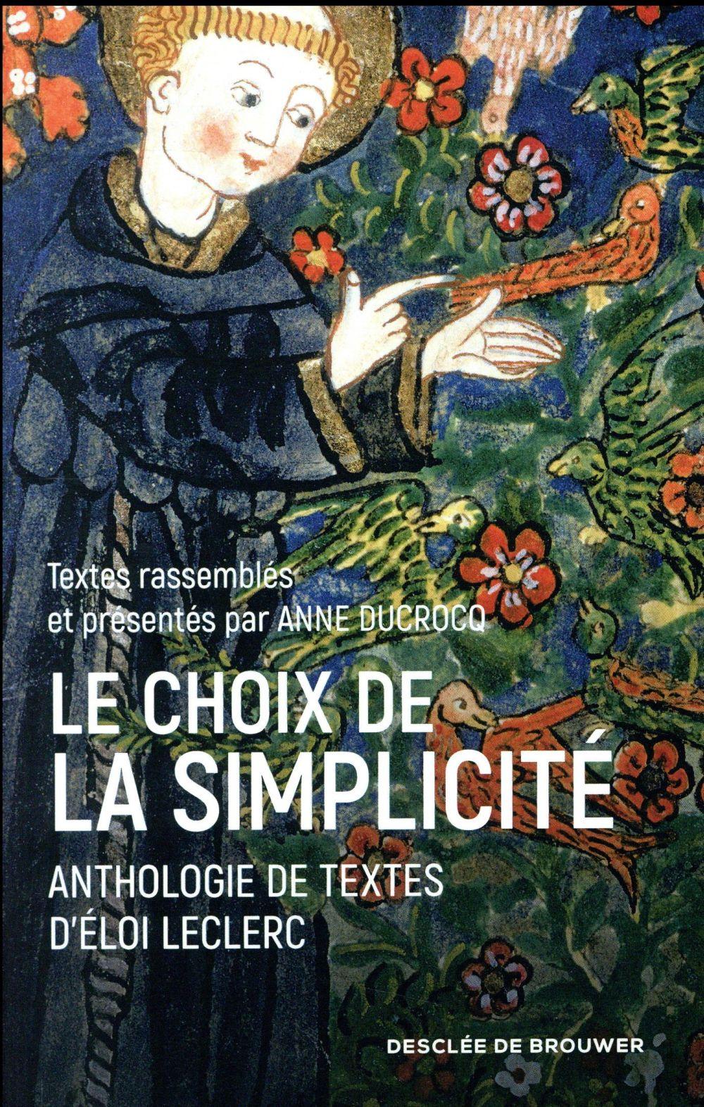 Le choix de la simplicité ; anthologie de textes d'Eloi Leclerc