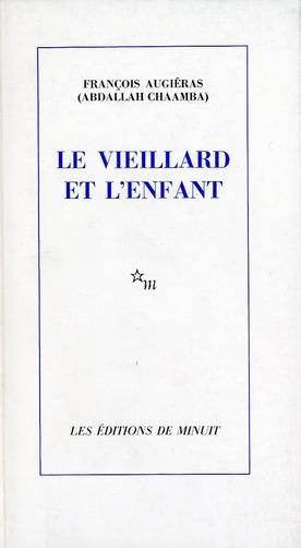 LE VIEILLARD ET L'ENFANT (PSEUD. ABDALLAH CHAANBA)