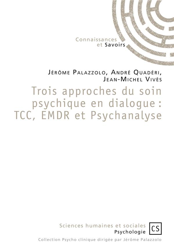 Trois approches du soin psychique en dialogue ; tcc, emdr et psychanalyse