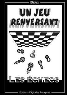 Un Jeu Renversant ; Les Echecs