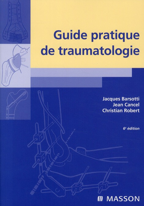 Guide Pratique De Traumatologie (6e Edition)