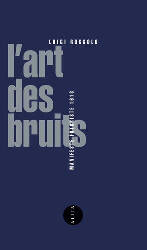 L'ART DES BRUITS