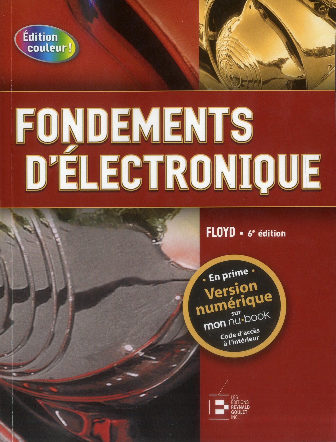 Fondements D'Electronique ; Circuits C.C. ; Circuits C.A. ; Composants Et Applications (6e Edition)