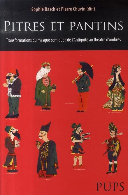 PITRES ET PANTINS : TRANSFORMATIONS DU MASQUE COMIQUE