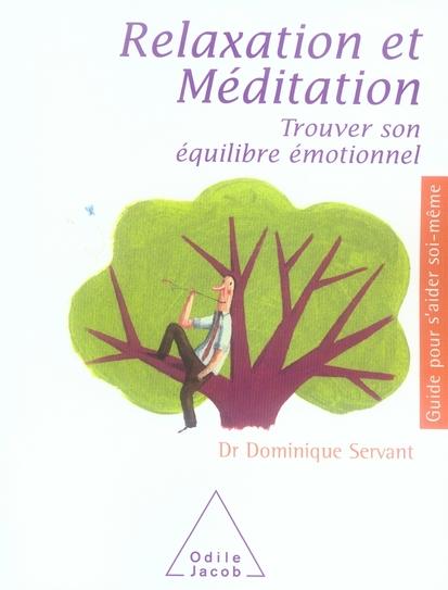 Relaxation Et Meditation ; Trouver Son Equilibre Emotionnel
