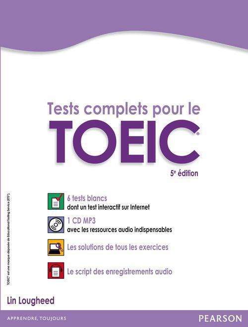 Tests Complets Pour Le Nouveau Toeic (5e Edition)