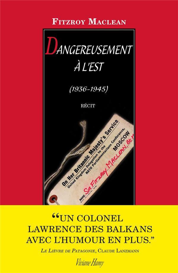 DANGEREUSEMENT A L'EST (1936-1945)