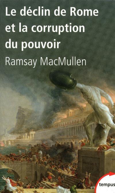 LE DECLIN DE ROME ET LA CORRUPTION DU POUVOIR