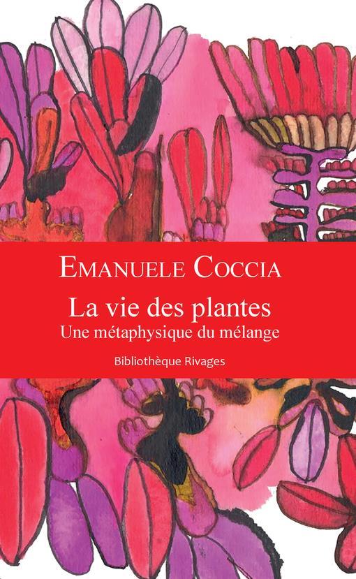 LA VIE DES PLANTES : UNE METAPHYSIQUE DU MELANGE