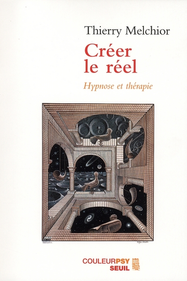 Creer Le Reel . Hypnose Et Therapie