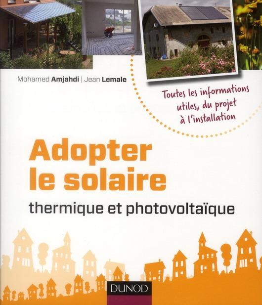 Adopter Le Solaire Thermique Et Photovoltaique