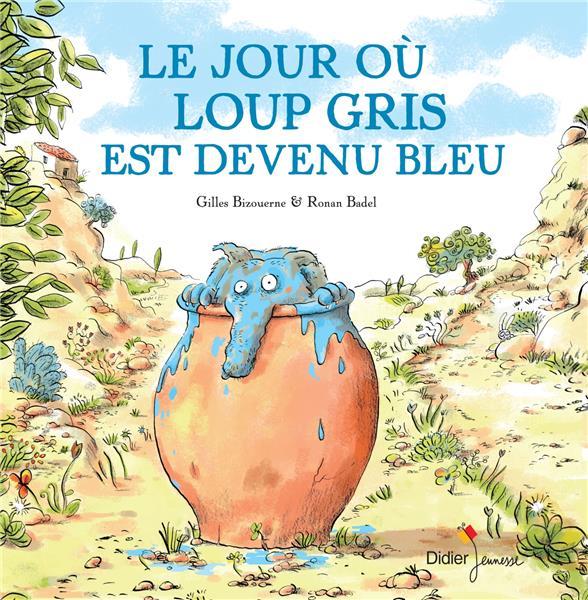Le jour où Loup gris est devenu bleu / une histoire racontée par Gilles Bizouerne | Bizouerne, Gilles (1978-....)