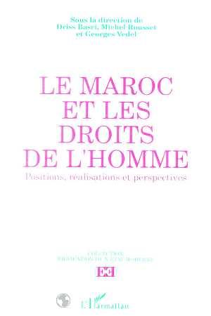 Le Maroc Et Les Droits De L' Homme. Positions, Realisations Et Perspectives