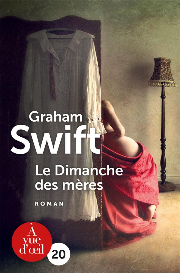 dimanche des mères (Le) | Swift, Graham. Auteur