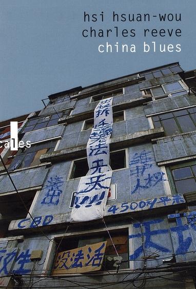 China Blues ; Voyage Au Pays De L'Harmonie Precaire