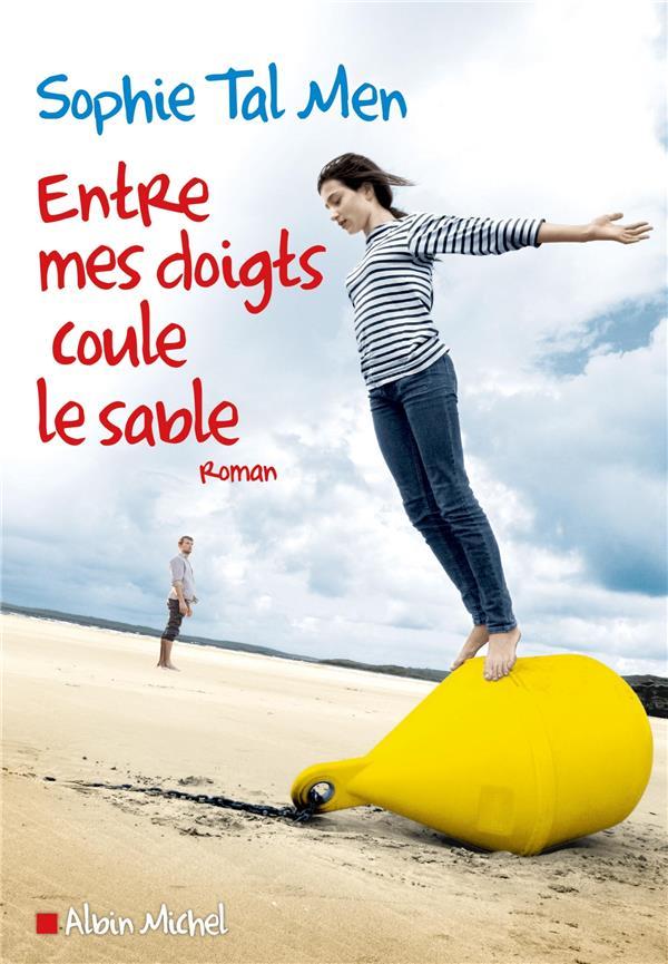 Entre mes doigts coule le sable : roman | Tal Men, Sophie. Auteur