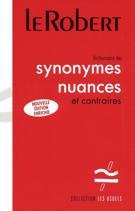 Dictionnaire Des Synonymes ; Nuances Et Contraires Relie - Les Usuels