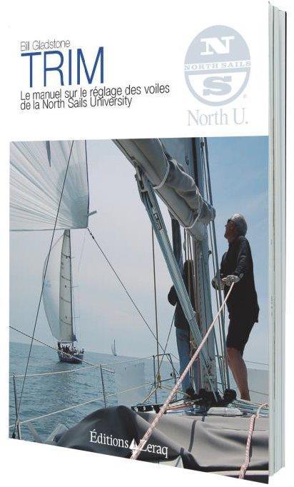 Trim ; le manuel sur le réglage des voiles de la north sails university