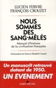 NOUS SOMMES DES SANG-MELES : MANUEL D&#039;HISTOIRE DE LA CIVILISATION FRANCAISE
