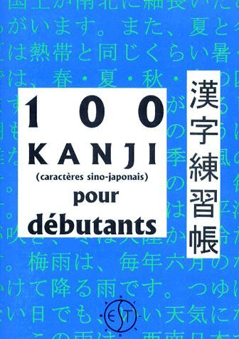 100 Kanji (Caracteres Sino-Japonais) Pour Debutants