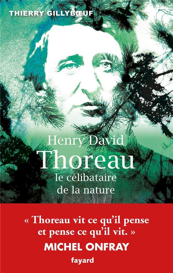 HENRY DAVID THOREAU, LE CELIBATAIRE DE LA NATURE