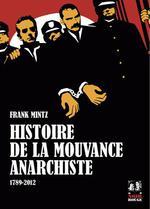 Couverture de Histoire De La Mouvance Anarchiste 1789-2012