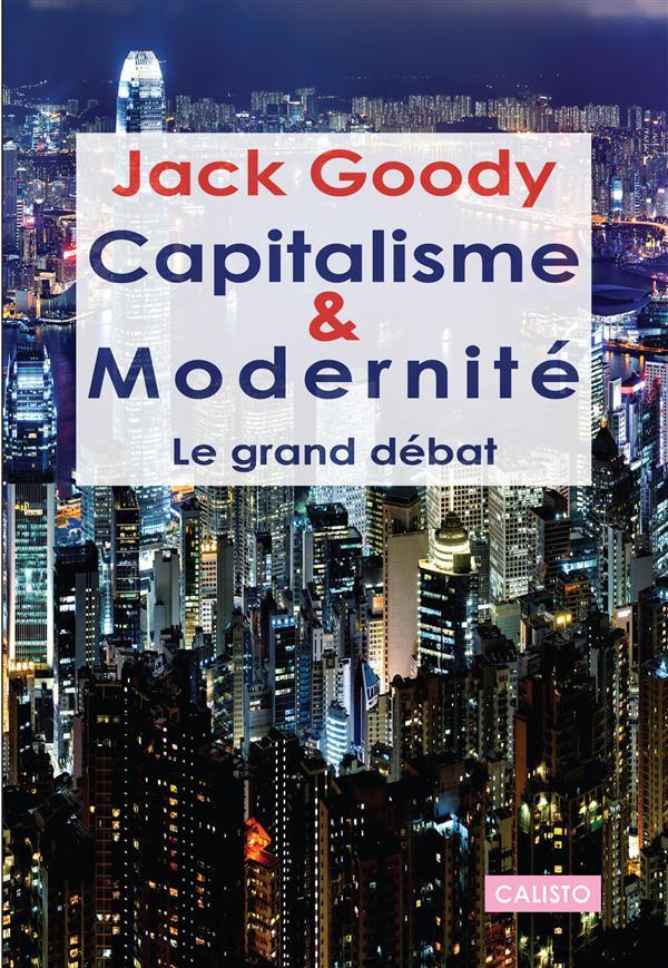 Capitalisme et modernité ; le grand débat