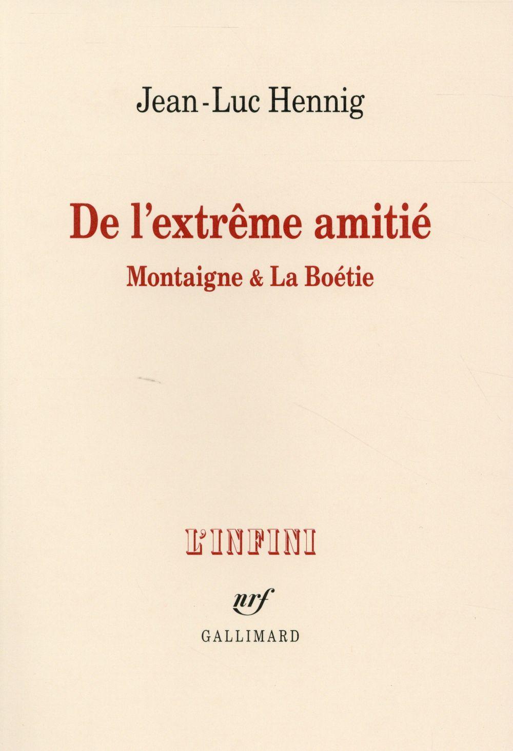 DE L'EXTREME AMITIE (MONTAIGNE ET LA BOETIE)