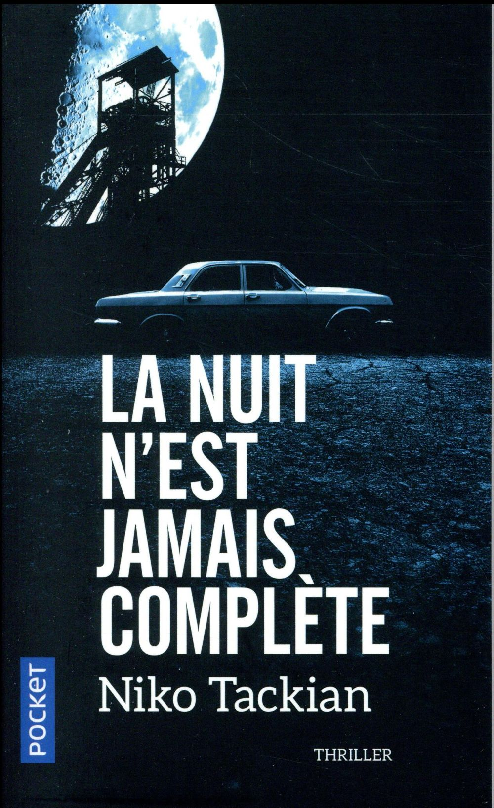 nuit n'est jamais complète (La) | Tackian, Nicolas. Auteur