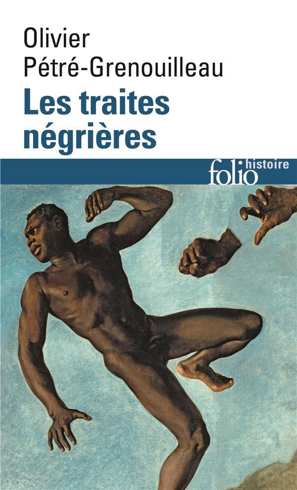 LES TRAITES NEGRIERES : ESSAI D'HISTOIRE GLOBALE