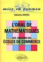L'Oral De Mathematiques Aux Concours Des Ecoles De Commerce