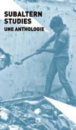 Couverture de Subaltern studies ; une anthologie