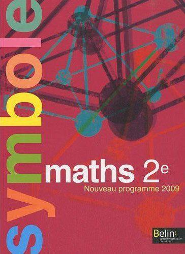 Symbole; Mathematiques ; 2nde ; Livre De L'Eleve (Edition 2010)