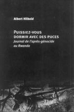 Couverture de Puissiez-Vous Dormir Avec Des Puces ; Journal De L'Apres-Genocide Au Rwanda