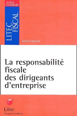 La Responsabilite Fiscale Des Dirigeantsd'Entreprise