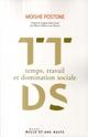 TEMPS, TRAVAIL ET DOMINATION SOCIALE*