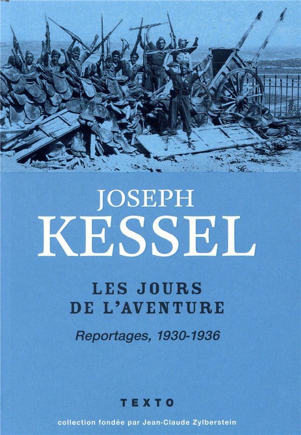 LES JOURS DE L'AVENTURE (REPORTAGES 1930-1936)