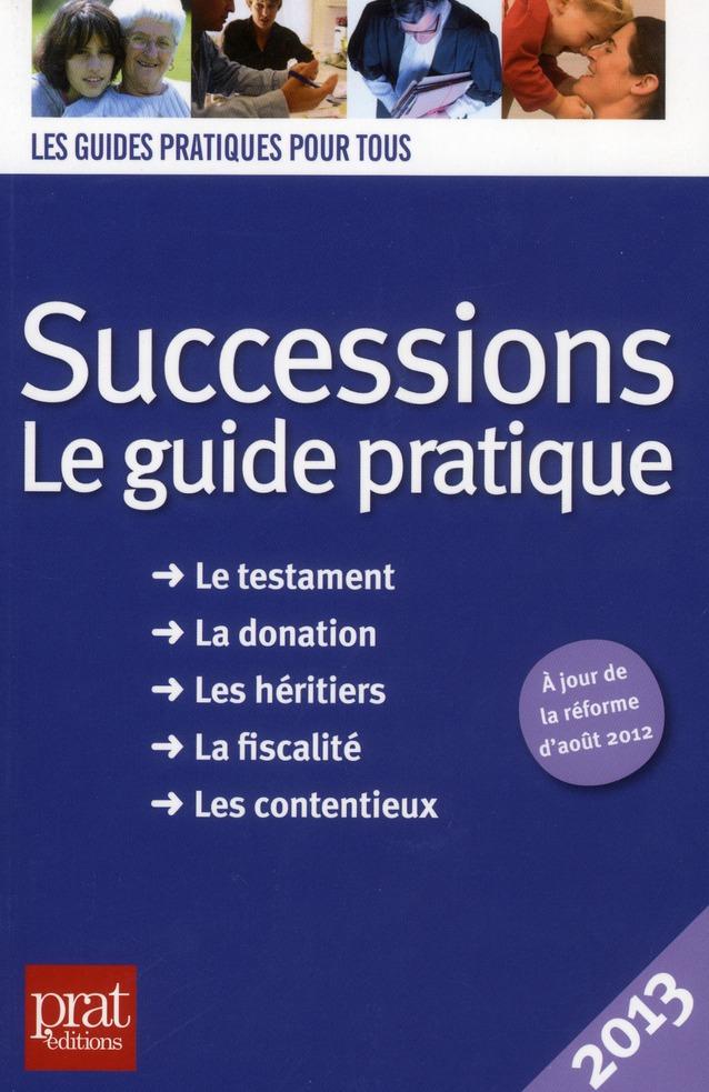 Successions Le Guide Pratique 2013