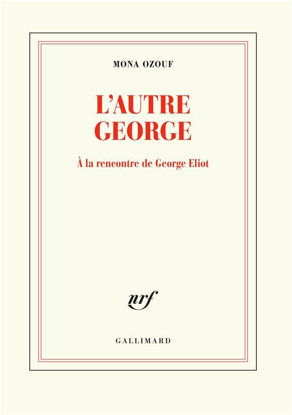 L'AUTRE GEORGE - A LA RENCONTRE DE GEORGE ELIOT