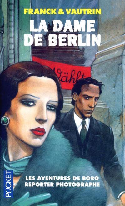 dame de Berlin (La) : Les aventures de Boro reporter photographe | Franck, Dan. Auteur