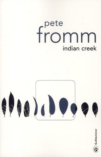 Indian creek : un hiver au coeur des Rocheuses | Fromm, Pete. Auteur