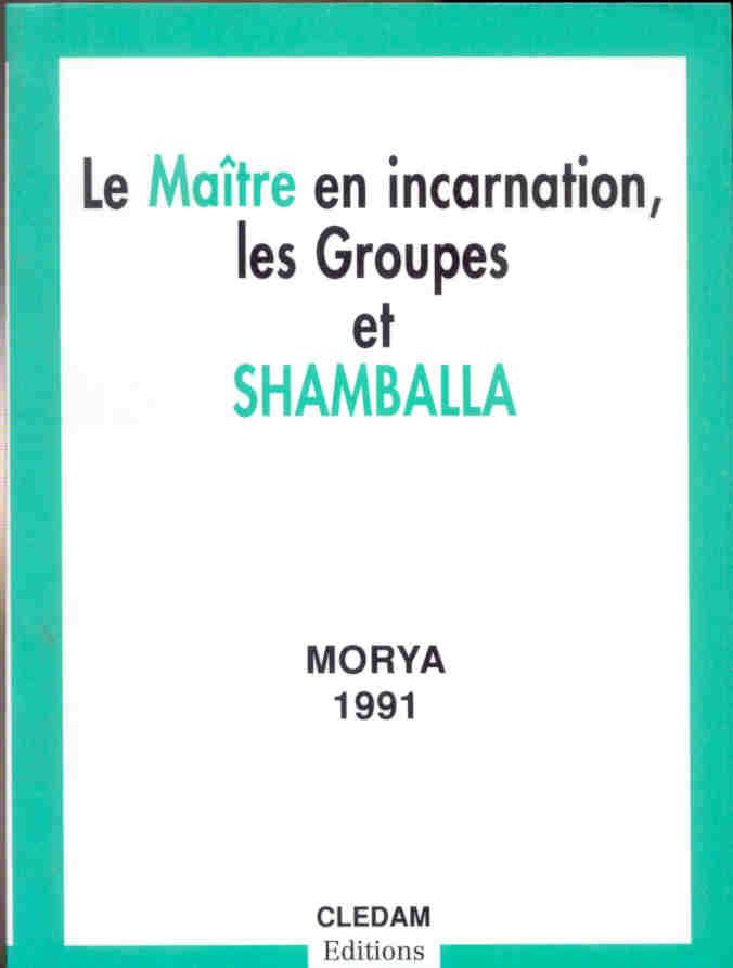 Le Maitre En Incarnation, Les Groupes Et Shamballa
