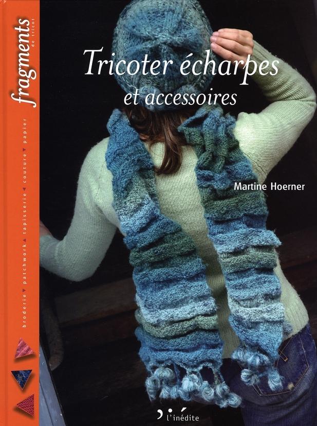 Tricoter écharpes et accessoires  Almouggar.com  Martine Hoerner, Julien  Clapot  Livres 37bd8a0c9a0