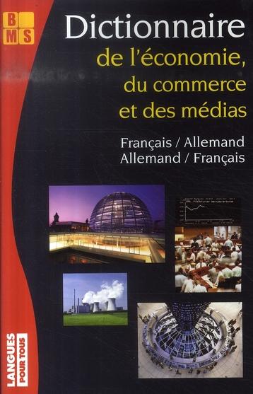 Dictionnaire De L'Economie, Du Commerce Et Des Medias ; Francais-Allemand/Allemand-Francais