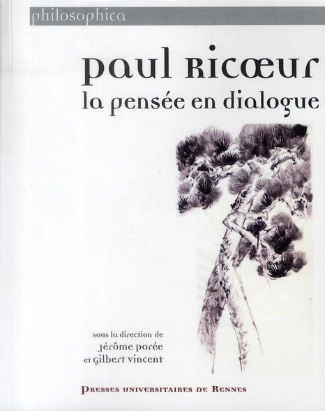 PAUL RICOEUR, LA PENSEE EN DIALOGUE