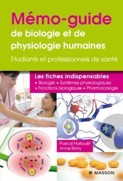 Memo-Guide De Biologie Et Physiologie Humaines T.1 ; Etudiant Et Professionels De Sante